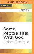 Some People Talk with God - John Enright
