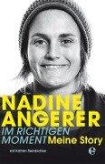 Nadine Angerer - Im richtigen Moment - Nadine Angerer, Kathrin Steinbichler