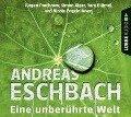 Eine unberührte Welt - Gesammelte Erzählungen (Gekürzt) - Andreas Eschbach