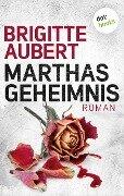 Marthas Geheimnis - Brigitte Aubert