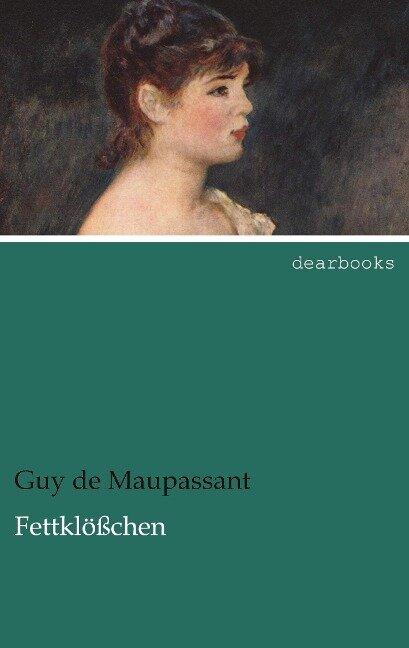 Fettklößchen - Guy de Maupassant