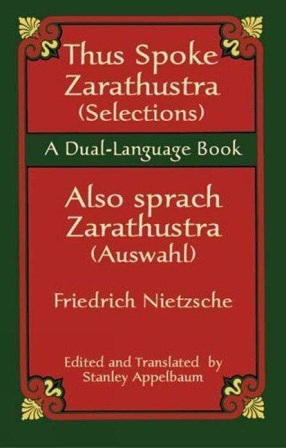 Thus Spoke Zarathustra (Selections)/Also Sprach Zarathustra (Auswahl) - Friedrich Wilhelm Nietzsche