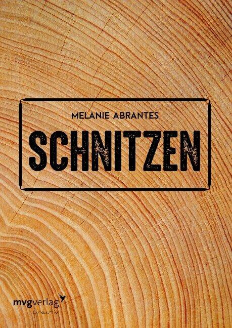 Schnitzen - Melanie Abrantes