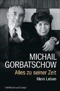 Alles zu seiner Zeit - Michail Gorbatschow