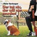 Der tut nix, der will nur morden! - Tatort Schreibtisch - Autoren live, Folge 6 (Ungekürzt) - Peter Godazgar