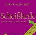 Scheißkerle - Roman Maria Koidl