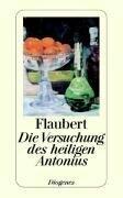 Die Versuchung des heiligen Antonius - Gustave Flaubert