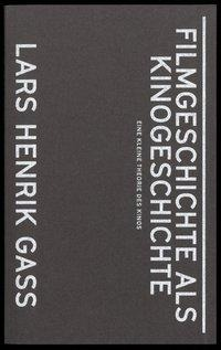 Filmgeschichte als Kinogeschichte - Lars Henrik Gass