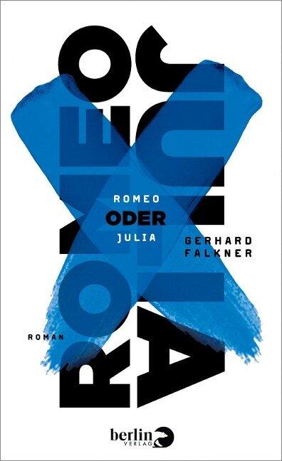 Romeo oder Julia - Gerhard Falkner