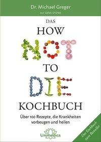 Das HOW NOT TO DIE Kochbuch - Michael Greger
