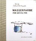 Wasserfarbe für Gestalter - Felix Scheinberger