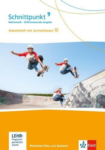 Schnittpunkt Mathematik 9. Differenzierende Ausgabe Rheinland-Pfalz und Saarland ab 2016. Arbeitsheft mit Lösungsheft und Lernsoftware Klasse 9 -