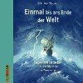 Einmal bis ans Ende der Welt - Legendäre Entdecker Teil 1 - Günther Wessel