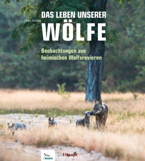 Das Leben unserer Wölfe - Heiko Anders