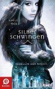 Silberschwingen 2: Rebellin der Nacht - Emily Bold
