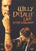 Live-In The Lowlands - Willy Deville