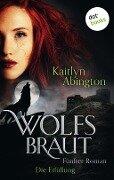 Wolfsbraut - Fünfter Roman: Die Erfüllung - Kaitlyn Abington