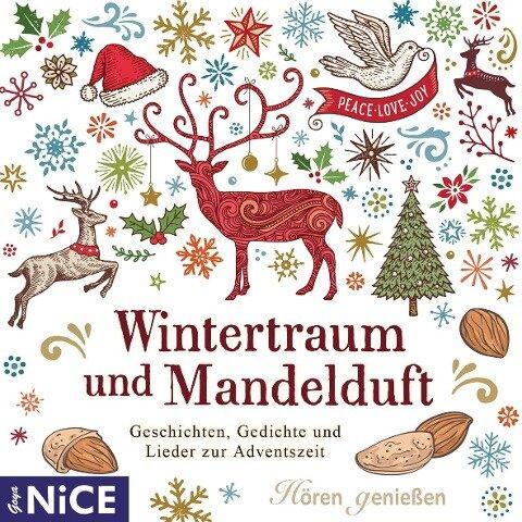 Wintertraum mit Mandelduft. Geschichten, Gedichte und Lieder zur Adventszeit -