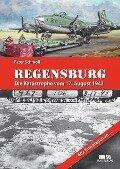 Regensburg - Die Katastrophe vom 17. August 1943 - Peter Schmoll