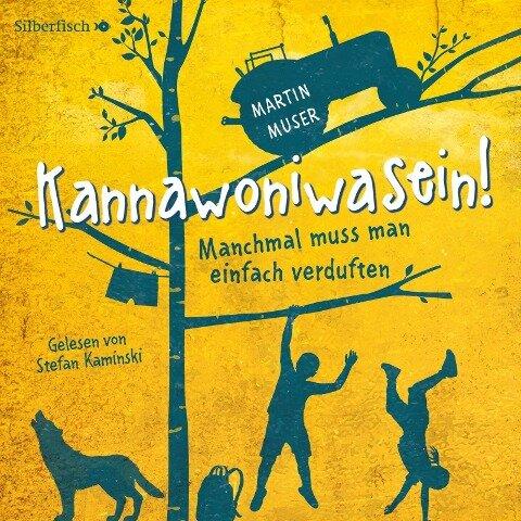 Kannawoniwasein 1: Kannawoniwasein - Manchmal muss man einfach verduften - Martin Muser