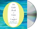 O's Little Book of Calm and Comfort - O the Oprah Magazine