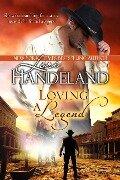 Loving A Legend - Lori Handeland