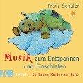 Musik zum Entspannen und Einschlafen - Franz Schuier