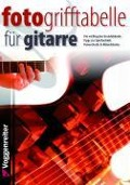Foto-Grifftabelle für Gitarre - Jeromy Bessler, Norbert Opgenoorth