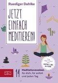 Jetzt einfach meditieren - Ruediger Dahlke