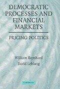 Democratic Processes and Financial Markets - William Bernhard, David Leblang