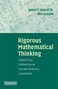 Rigorous Mathematical Thinking: Conceptual Formation in the Mathematics Classroom - James T. Kinard, Alex Kozulin