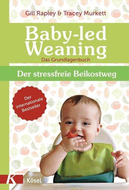 Baby-led Weaning - Das Grundlagenbuch - Gill Rapley, Tracey Murkett
