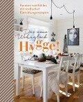 Hygge! Das neue Wohnglück - Marion Hellweg