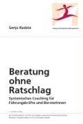 Beratung ohne Ratschlag - Sonja Radatz