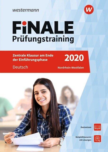 FiNALE Prüfungstraining 2020 Zentrale Klausuren am Ende der Einführungsphase Nordrhein-Westfalen. Deutsch - Marina Dahmer, Wolfgang Fehr, Helmut Lindzus