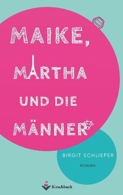Maike, Martha und die Männer - Birgit Schlieper