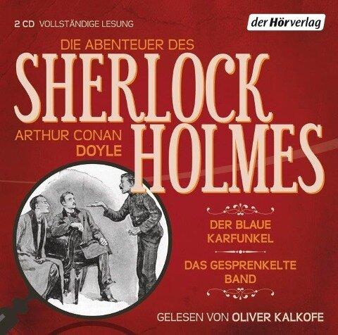 Die Abenteuer des Sherlock Holmes. Der blaue Karfunkel & Das gesprenkelte Band - Arthur Conan Doyle