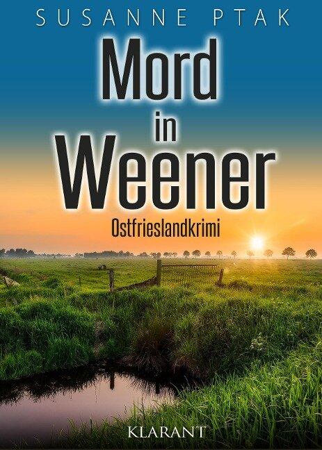 Mord in Weener. Ostfrieslandkrimi - Susanne Ptak