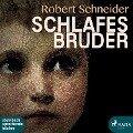 Schlafes Bruder - Robert Schneider