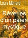 Rêveries d'un païen mystique - Louis Ménard