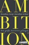 Ambition - Dorothea Assig, Dorothee Echter