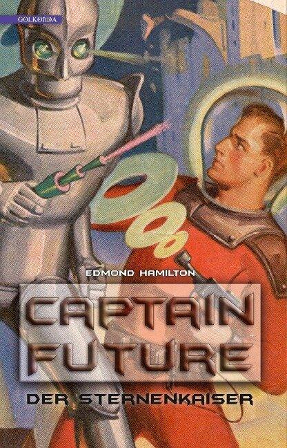 Captain Future 1: Der Sternenkaiser - Edmond Hamilton