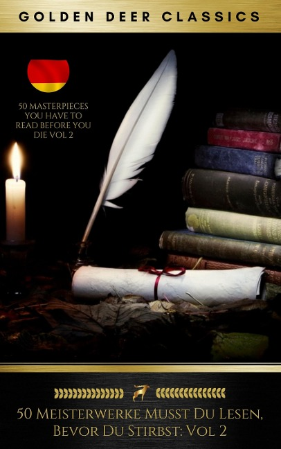 50 Meisterwerke Musst Du Lesen, Bevor Du Stirbst: Vol. 2 (Golden Deer Classics) - Rudyard Kipling, Mark Twain, Emile Zola, Jules Verne, Ernst Weiß