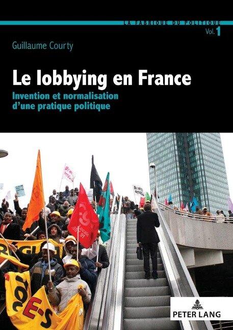 Le lobbying en France - Guillaume Courty