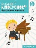Der kleine Kinderchor - 5 Lieder für Kinder im Grundschulalter Band 1 Kinderchor (Klavierpartitur) -