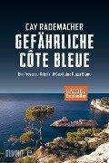 Gefährliche Côte Bleue - Cay Rademacher