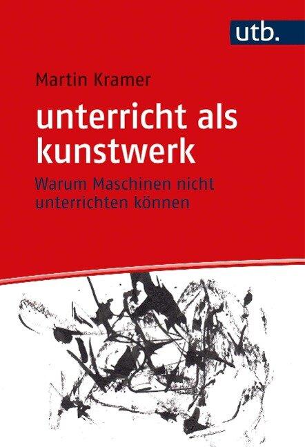 unterricht als kunstwerk - Martin Kramer