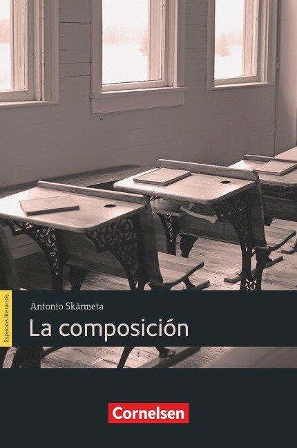 Espacios literarios B1 - La composición - Antonio Skármeta