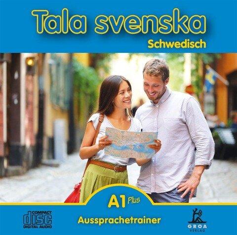 Tala svenska Schwedisch A1 Plus. CD. Aussprachetrainer - Erbrou Olga Guttke