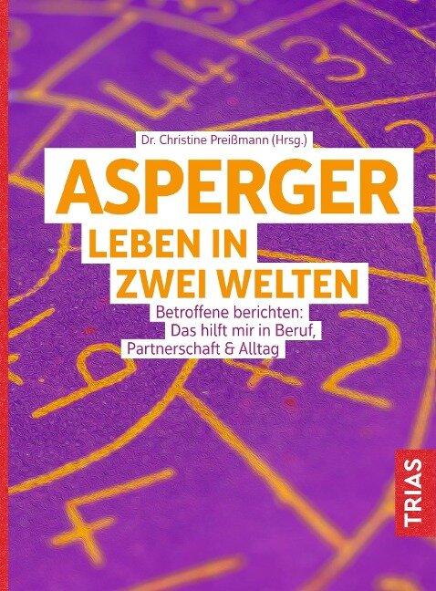 Asperger: Leben in zwei Welten - Christine Preißmann